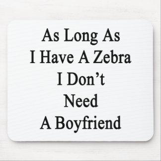 Solange ich einen Zebra ich habe, benötigen Sie Mousepad