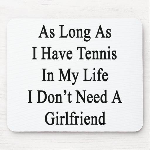 Solange ich Tennis in meinem Leben ich habe, benöt Mousepad