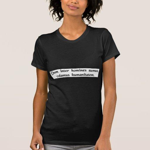 Solange wir zu Menschen gehören, lassen Sie uns se Shirts