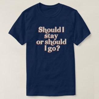 Sollte ich bleiben oder sollte ich gehen? Retro T-Shirt