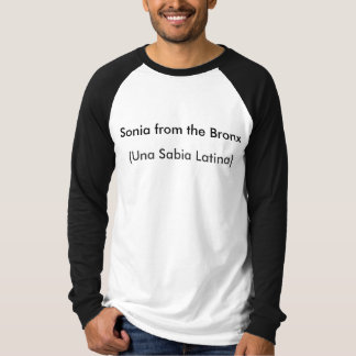 Sonia vom Bronx, (Una Sabia Latina) T-Shirt