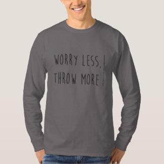 Sorge weniger, werfen mehr Speerthrow-Shirt T-Shirt