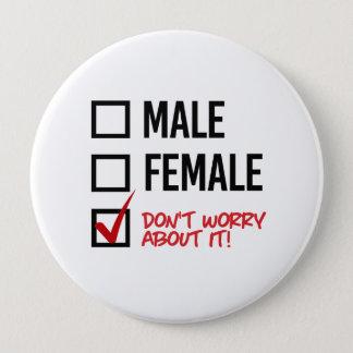 Sorgen Sie nicht sich um mein Geschlecht - - LGBTQ Runder Button 10,2 Cm