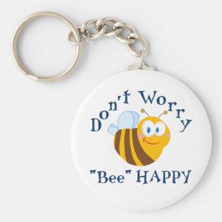 """Sorgen Sie sich nicht """"Bienen-"""" glückliche Schlüss Standard Runder Schlüsselanhänger"""