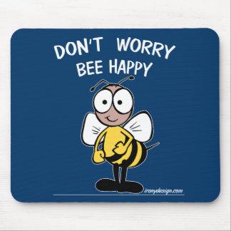 Sorgen Sie sich nicht die glückliche Biene Mauspad
