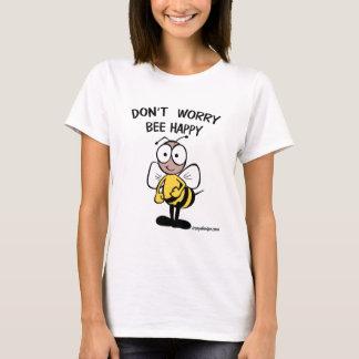 Sorgen Sie sich nicht die glückliche Biene T-Shirt