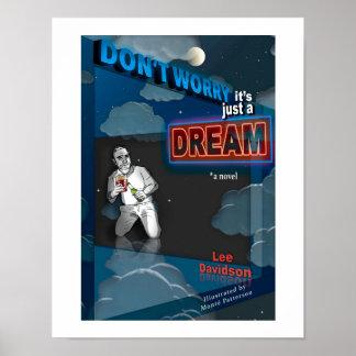 """""""Sorgen Sie sich nicht: Es ist gerade ein Traum"""" Poster"""