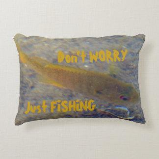 Sorgen Sie sich nicht gerade fischen Zierkissen