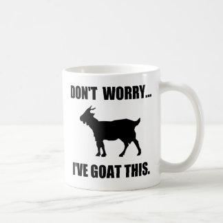 Sorgen Sie sich nicht… Ich habe Ziege dieses Kaffeetasse