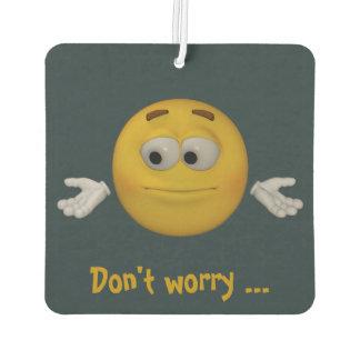 Sorgen Sie sich nicht, seien Sie glücklich. Lufterfrischer