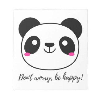 Sorgen Sie sich nicht, seien Sie glücklich! Slogan Notizblock