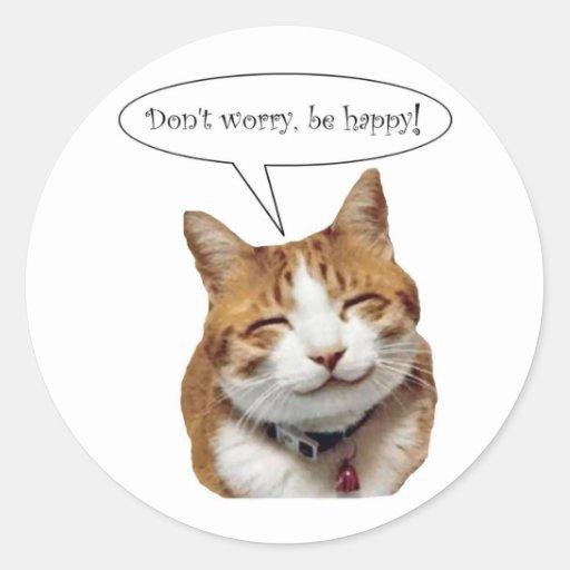 Sorgen Sie sich nicht, seien Sie glücklicher läche Runde Aufkleber