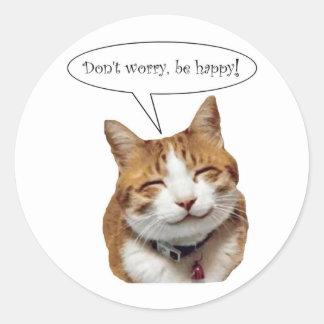 Sorgen Sie sich nicht, seien Sie glücklicher Runder Aufkleber