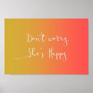 """""""Sorgen Sie sich nicht, sie ist glückliches"""" Poster"""