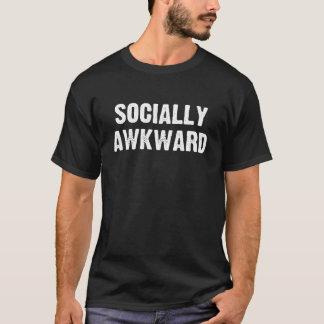 Sozial ungeschickt T-Shirt