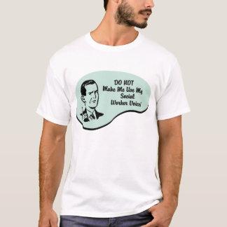 Sozialarbeiter-Stimme T-Shirt