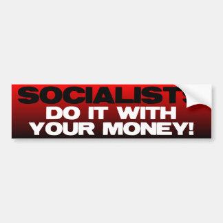 Sozialisten tun es mit IHREM Geld Autoaufkleber