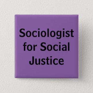 Soziologe für soziale Gerechtigkeit Quadratischer Button 5,1 Cm