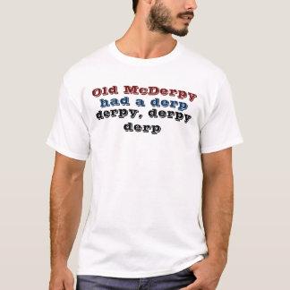 Spaß Derp Shirt - alter McDerpy