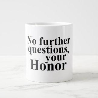 Spaß-Rechtsanwalts-Rechtsanwalt-Tasse Ihre Ehre Jumbo-Tasse