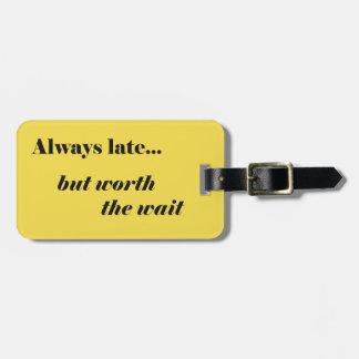 Spät wert es Gepäckanhänger