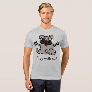 Spiel mit mir unglaublich witzig Mops-T - Shirt