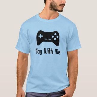 Spiel mit mir Videospiel T-Shirt