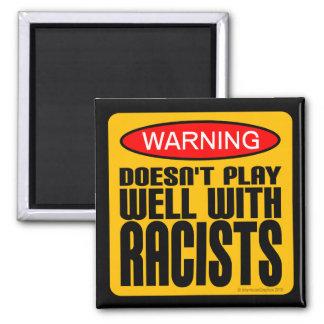 Spielt gut nicht mit Rassisten Quadratischer Magnet