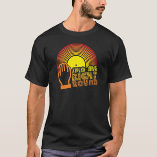 Spinnen Sie mich rechte Runde T-Shirt