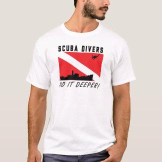Sporttaucher tun es tiefer! T-Shirt