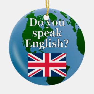 """""""Sprechen Sie Englisch? """"auf englisch. Flagge u. Rundes Keramik Ornament"""