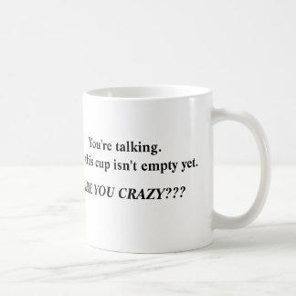 Sprechen Sie nicht, bis meine Schale leer ist! Kaffeetasse