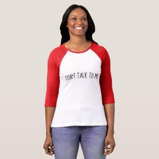 Sprechen Sie nicht mit mir T-Shirt