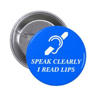 Sprechen Sie offenbar, ich lesen Lippen Runder Button 5,7 Cm