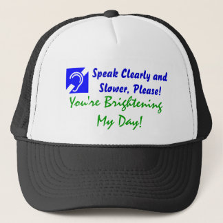 Sprechen Sie offenbar und langsamer, bitte! Truckerkappe