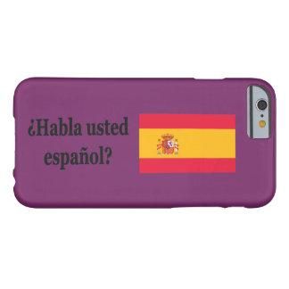 Sprechen Sie Spanischen? auf spanisch. Flaggen-BF Barely There iPhone 6 Hülle