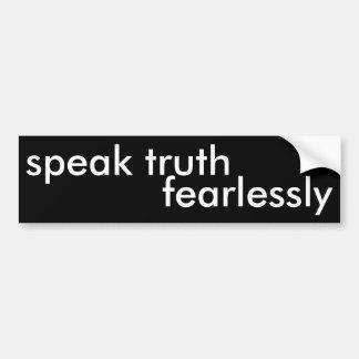 sprechen Sie Wahrheit furchtlos Autoaufkleber
