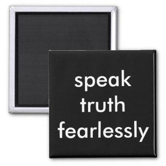 sprechen Sie Wahrheit furchtlos Quadratischer Magnet