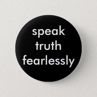 sprechen Sie Wahrheit furchtlos Runder Button 5,7 Cm