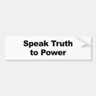 Sprechen Sie Wahrheit mit Power Autoaufkleber