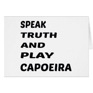 Sprechen Sie Wahrheit und Spiel Capoeira. Karte