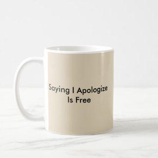 Sprichwort I Apologize ist frei Kaffeetasse