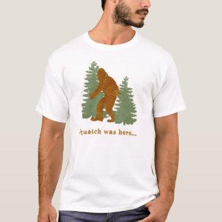 Squatch war hier… T-Shirt