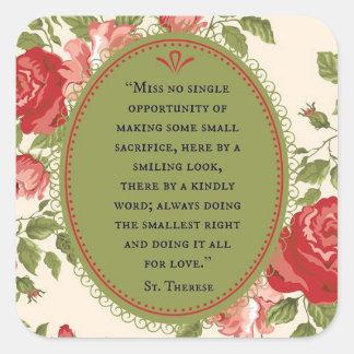 St. Therese das kleine Blumen-Rosen-Zitat Quadratischer Aufkleber