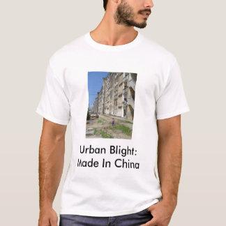 Städtische Trockenfäule: Gemacht in der China T-Shirt