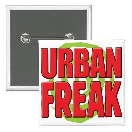 Städtischer Freak R Anstecknadelbutton