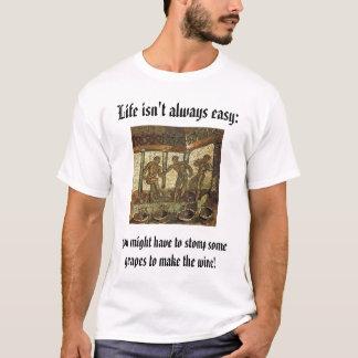 Stampfentrauben, Leben ist nicht immer einfach: , T-Shirt