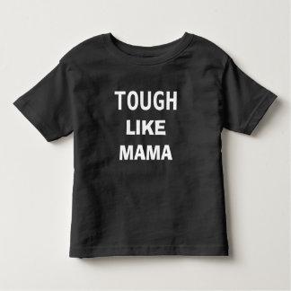 Stark wie Mutter Kleinkind T-shirt