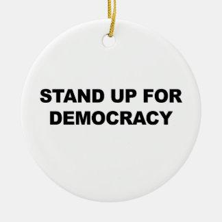 Stehen Sie oben für Demokratie Keramik Ornament