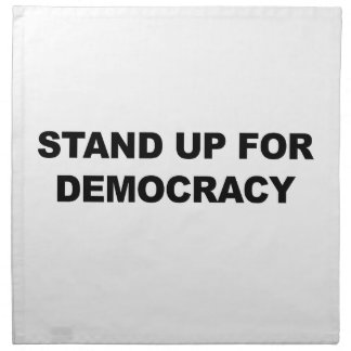 Stehen Sie oben für Demokratie Serviette